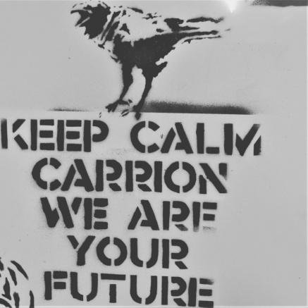 Keep Calm. Carrion...